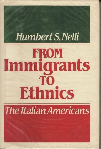 9780195032000: From Immigrants to Ethnics: The Italian Americans