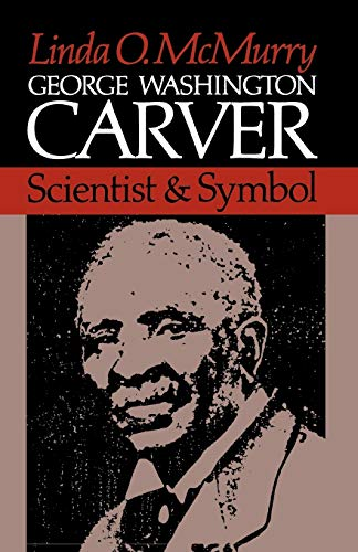 9780195032055: George Washington Carver: Scientist and Symbol