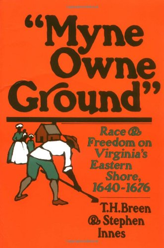 9780195032062: Myne Owne Ground: Race and Freedom on Virginia's Eastern Shore, 1640-1676