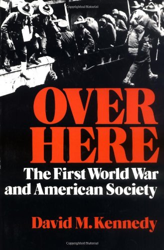 9780195032093: Over Here: The First World War and American Society (Galaxy Books)
