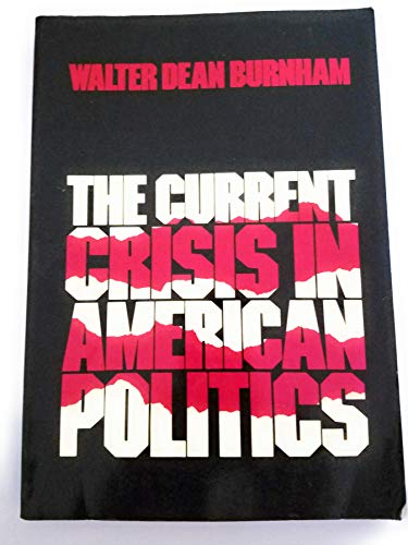 9780195032208: The Current Crisis in American Politics
