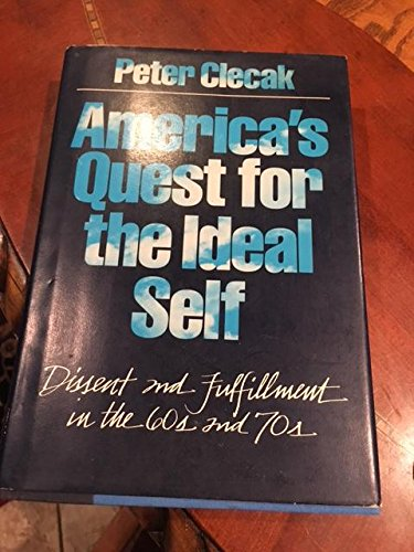 9780195032260: America's Quest for the Ideal Self: Dissent and Fulfillment in the 60s and 70s