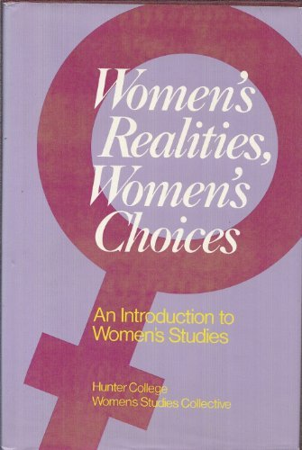 Women's Realities, Women's Choices: An Introduction to Women's Studies: Hunter ...