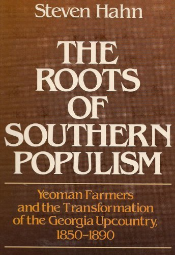 9780195032499: The Roots of Southern Populism: Yeoman Farmers and the Transformation of the Georgia Upcountry, 1850-1890