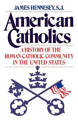 9780195032680: American Catholics: A History of the Roman Catholic Community in the United States (Galaxy Books)