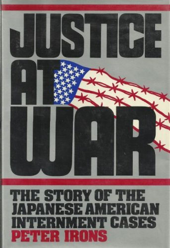 9780195032734: Justice at War: The Story of the Japanese American Internment Cases