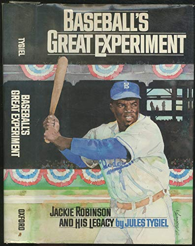 Baseball's Great Experiment : Jackie Robinson and His Legacy: Tygiel, Jules