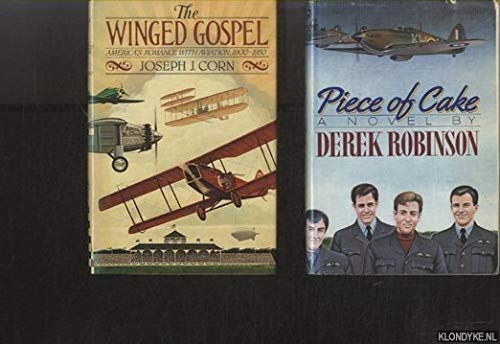 9780195033564: The Winged Gospel: America's Romance with Aviation, 1900-1950