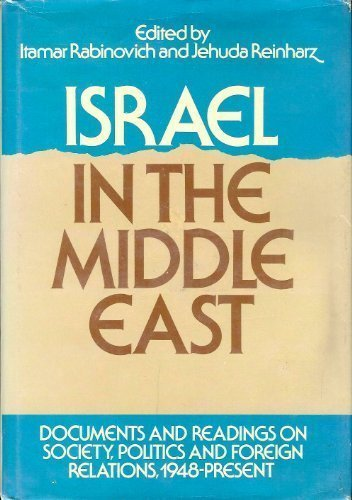 9780195033625: Israel in the Middle East: Documents and Readings on Society, Politics and Foreign Relations, 1948 to the Present