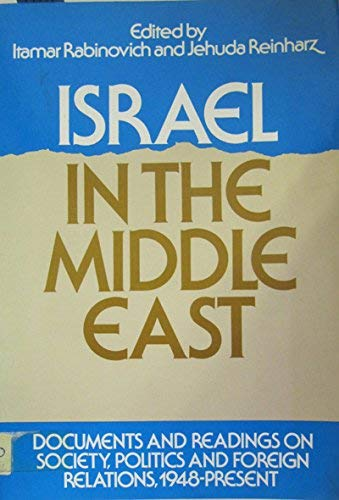 9780195033632: Israel in the Middle East: Documents and Readings on Society, Politics and Foreign Relations, 1948 to the Present