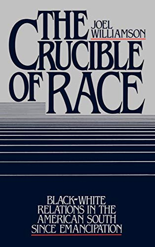 9780195033823: The Crucible of Race: Black-White Relations in the American South since Emancipation