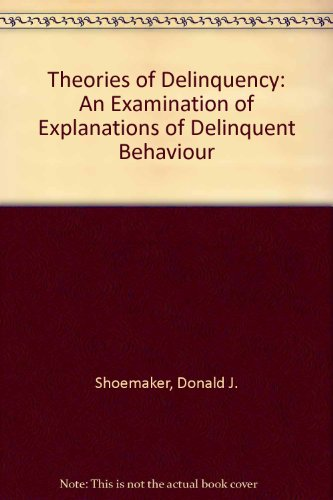 9780195033915: Theories of Delinquency: An Examination of Explanations of Delinquent Behavior