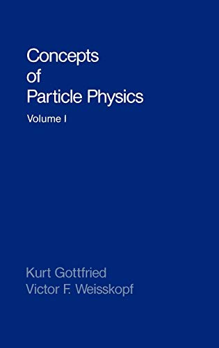 9780195033922: Concepts of Particle Physics: Volume I