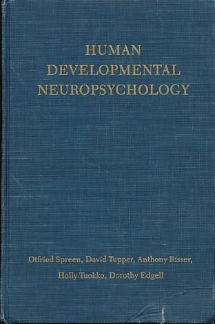 Human Development Neuropsychology (Oxford Medicine Publications): Otfried Spreen, Holly