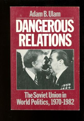 9780195034240: Dangerous Relations: The Soviet Union in World Politics, 1970-1982 (Galaxy Books)