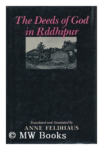 The Deeds of God in Rddhipur: Anne Feldhaus; Introductory Essays By Anne Feldhaus and Eleanor ...