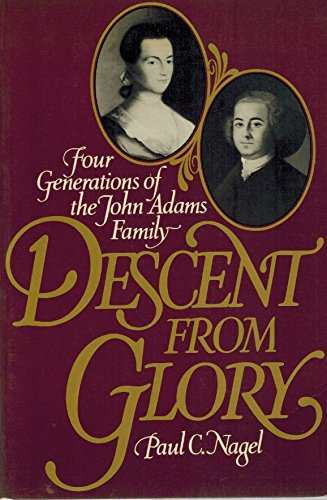 9780195034455: Descent from Glory: Four Generations of the John Adams Family