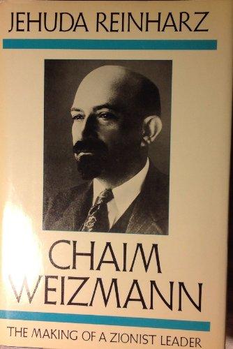 Chaim Weizmann The Making of a Zionist: Reinharz, Jehuda *Author