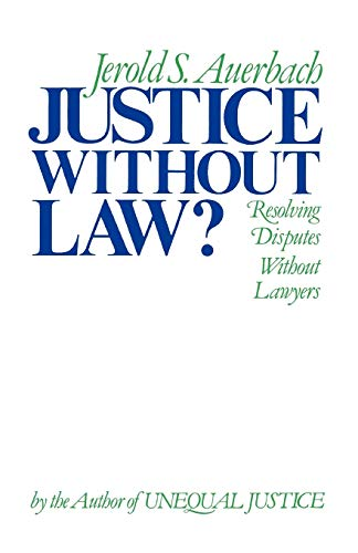 9780195034479: Justice without Law: Resolving Disputes without Lawyers