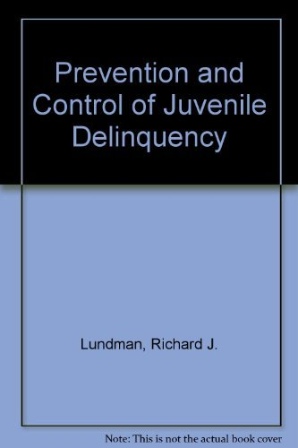 Prevention and Control of Juvenile Delinquency: Lundman, Richard J.