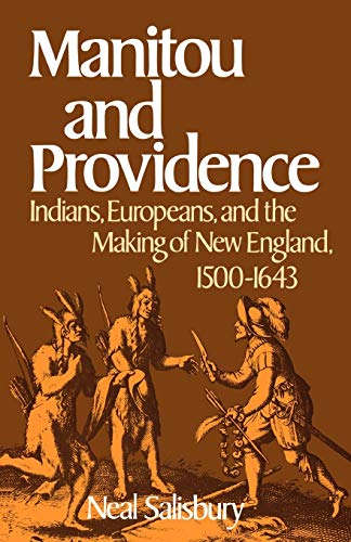 Manitou and Providence: Indians, Europeans, and the Making of New England