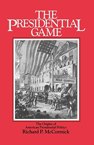 9780195034554: The Presidential Game: The Origins of American Presidential Politics