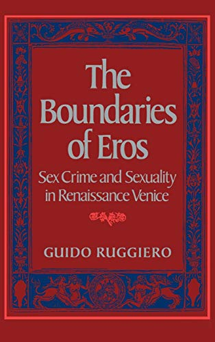 9780195034653: The Boundaries of Eros: Sex Crime and Sexuality in Renaissance Venice (Studies in the History of Sexuality)