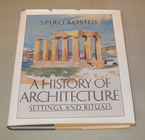 9780195034721: The History of Architecture: Settings and Rituals