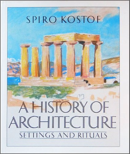 HISTORY OF ARCHITECTURE, A. Settings and Rituals