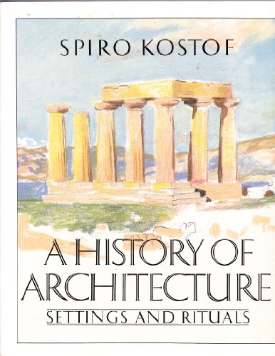 9780195034738: The History of Architecture: Settings and Rituals