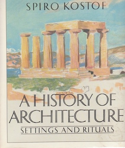 9780195034738: A History of Architecture: Settings and Rituals