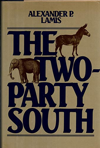 The Two-Party South: Lamis, Alexander P.