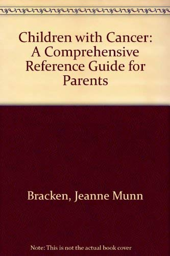 9780195034820: Children with Cancer: A Comprehensive Reference Guide for Parents
