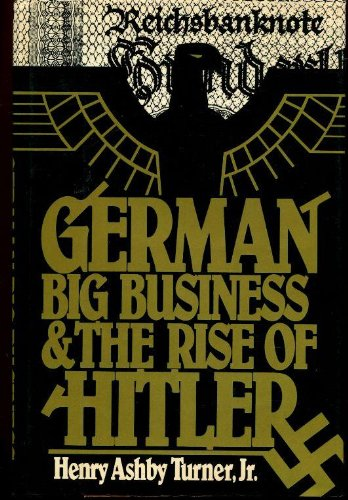 9780195034929: German Big Business and the Rise of Hitler