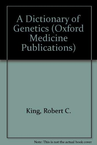 9780195034943: A Dictionary of Genetics (Oxford Medicine Publications)