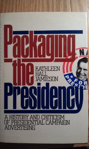 9780195035049: Packaging the Presidency: A History and Criticism of Presidential Campaign Advertising