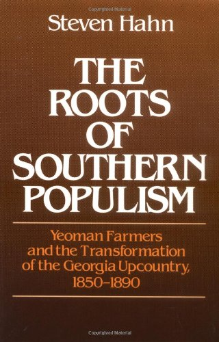 9780195035087: The Roots of Southern Populism: Yeoman Farmers and the Transformation of the Georgia Upcountry, 1850-1890
