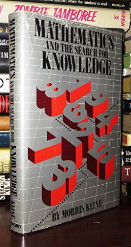 Mathematics and the Search for Knowledge: Kline, Morris