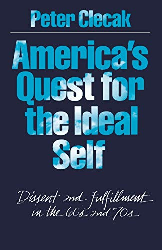 9780195035445: America's Quest for the Ideal Self: Dissent and Fulfillment in the 60s and 70s