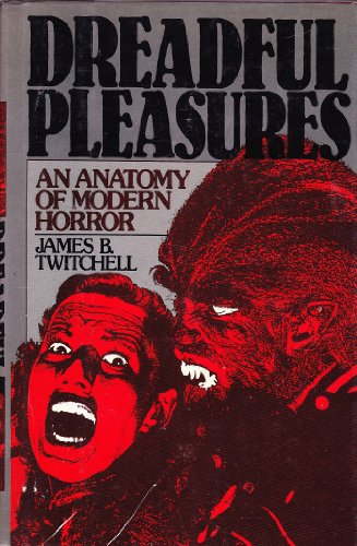 9780195035667: Dreadful Pleasures: Anatomy of Modern Horror