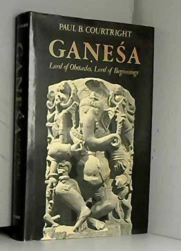 9780195035728: Ganesa: Lord of Obstacles, Lord of Beginnings