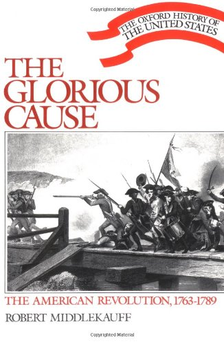 9780195035759: The Glorious Cause: The American Revolution, 1763-1789 (Oxford History of the United States)
