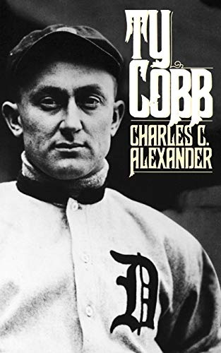 Ty Cobb: Alexander, Charles C.