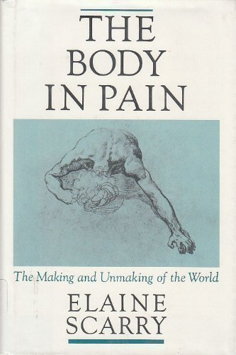 9780195036015: The Body in Pain: The Making and Unmaking of the World