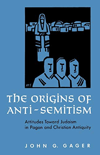 9780195036077: The Origins of Anti-Semitism: Attitudes toward Judaism in Pagan and Christian Antiquity