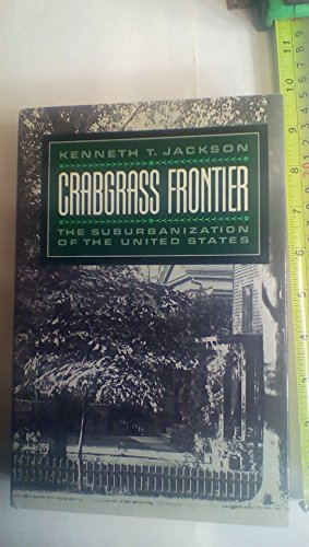 9780195036107: Crabgrass Frontier: The Suburbanization of the United States