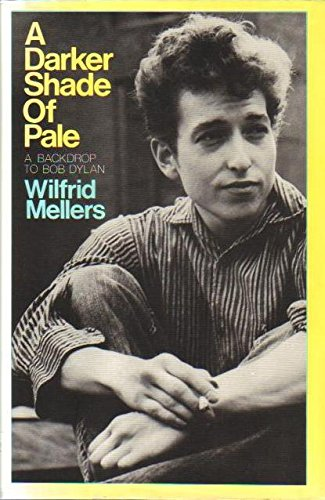 9780195036213: A Darker Shade of Pale: A Backdrop to Bob Dylan