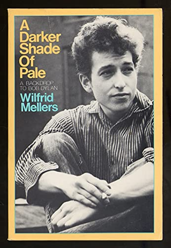 9780195036220: A Darker Shade of Pale: A Backdrop to Bob Dylan
