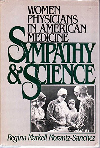 9780195036275: Sympathy and Science: Women Physicians in American Medicine