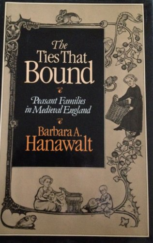 9780195036497: The Ties That Bound: Peasant Families in Medieval England
